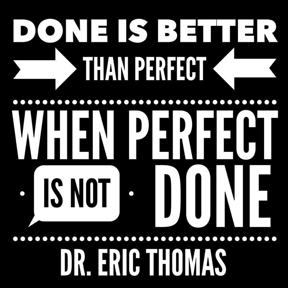 Done is better than perfect graphic